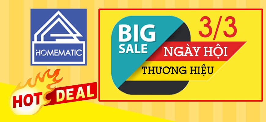 Bigsale – Ngày hội thương hiệu Homematic 03/03(Đã kết thúc)
